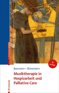 Musiktherapie in Hospizarbeit und Palliative Care von Baumann,  Martina, Bünemann,  Dorothea