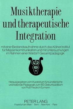 Musiktherapie und therapeutische Integration von Rössel-Majdan,  Karl