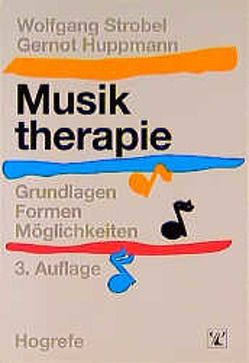 Musiktherapie von Huppmann,  Gernot, Strobel,  Wolfgang