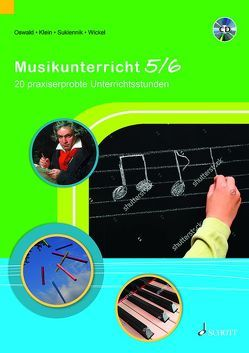 Musikunterricht 5/6 von Klein,  Sonja, Oswald,  Julian, Sukiennik,  Lotta, Wickel,  Andreas