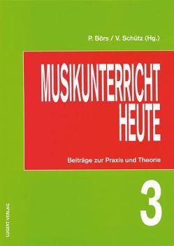 Musikunterricht heute 3 von Pilnitz,  Karin, Schüssler,  Berthold, Terhag,  Jürgen