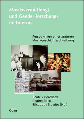 Musik(vermittlung) und Gender(forschung) im Internet von Back,  Regina, Borchard,  Beatrix, Treydte,  Elisabeth