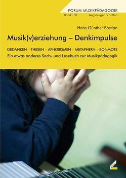 Musik(v)erziehung – Denkimpulse von Bastian,  Hans Günther