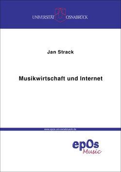 Musikwirtschaft und Internet von Strack,  Jan