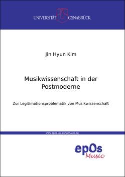 Musikwissenschaft in der Postmoderne von Kim,  Jin Hyun