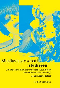 Musikwissenschaft studieren von Knaus,  Kordula, Zedler,  Andrea