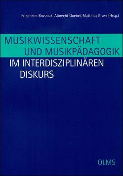 Musikwissenschaft und Musikpädagogik im interdisziplinären Diskurs (E-Book) von Brusniak,  Friedhelm, Goebel,  Albrecht, Kruse,  Matthias