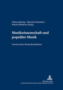 Musikwissenschaft und populäre Musik von Pfleiderer,  Martin, Rösing,  Helmut, Schneider,  Albrecht