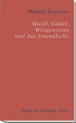 Musil, Gödel, Wittgenstein und das Unendliche von Taschner,  Rudolf