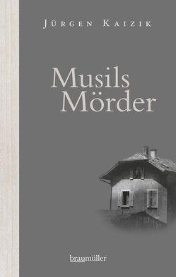 Musils Mörder von Kaizik,  Jürgen