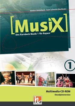 MusiX 1. Multimedia DVD-ROM (Einzelplatzversion). Ausgabe BG (Bayern Gym Lehrplan Plus) von Detterbeck,  Markus, Schmidt-Oberländer,  Gero