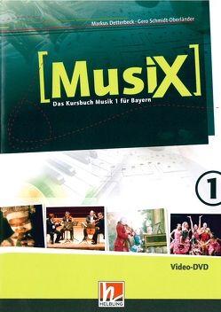 MusiX 1. Video-DVD. Ausgabe BG (Bayern Gym Lehrplan Plus) von Detterbeck,  Markus, Schmidt-Oberländer,  Gero