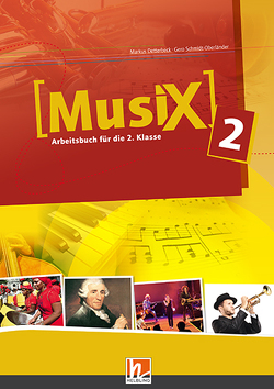 Musix 2 Arbeitsbuch mit E-Book, Ausg. Österreich von Detterbeck,  Markus, Schmidt-Oberländer,  Gero