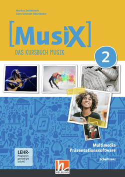 MusiX 2. Multimedia-Anwendungen (Schullizenz). Neuausgabe 2019 von Detterbeck,  Markus, Schmidt-Oberländer,  Gero