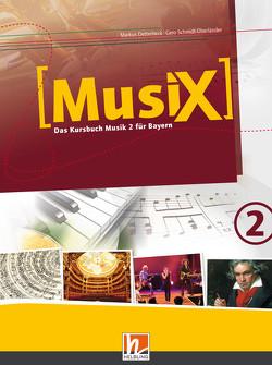 MusiX 2. Schülerband. Ausgabe BG (Bayern Gym Lehrplan Plus) von Detterbeck,  Markus, Schmidt-Oberländer,  Gero