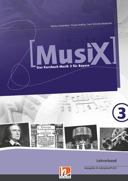 MusiX 3. Lehrerband. Ausgabe BG (Bayern Gym Lehrplan Plus) von Detterbeck,  Markus, Niedrig,  Florian, Schmidt-Oberländer,  Gero