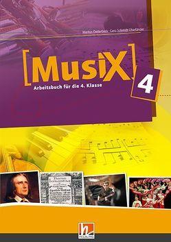 Musix 4 Arbeitsbuch mit E-Book, Ausg. Österreich von Detterbeck,  Markus, Schmidt-Oberländer,  Gero