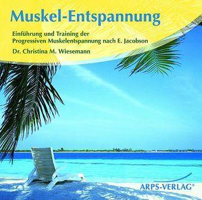 Muskel-Entspannung von Arps,  Tobias, Wiesemann,  Christina