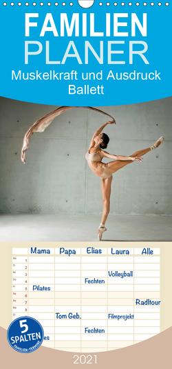 Muskelkraft und Ausdruck – Ballett – Familienplaner hoch (Wandkalender 2021 , 21 cm x 45 cm, hoch) von CALVENDO