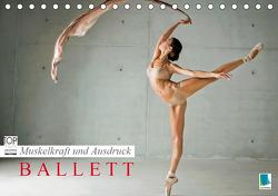 Muskelkraft und Ausdruck – Ballett (Tischkalender 2021 DIN A5 quer) von CALVENDO