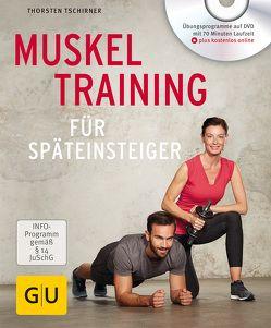 Muskeltraining für Späteinsteiger von Tschirner,  Thorsten