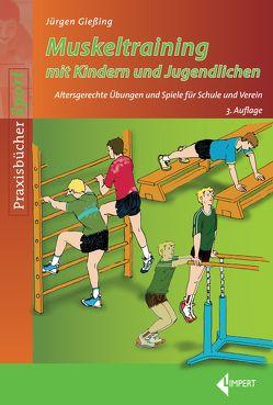 Muskeltraining mit Kindern und Jugendlichen von Gießing,  Jürgen