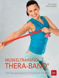 Muskeltraining Thera-Band® von Geiger,  Urs, Schmid,  Caius