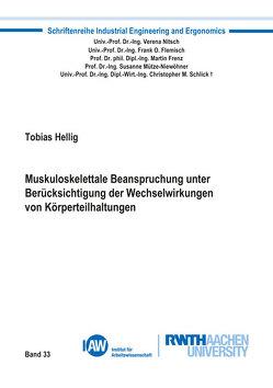 Muskuloskelettale Beanspruchung unter Berücksichtigung der Wechselwirkungen von Körperteilhaltungen von Hellig,  Tobias