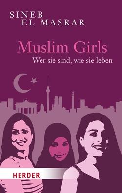 Muslim Girls von Masrar,  Sineb El