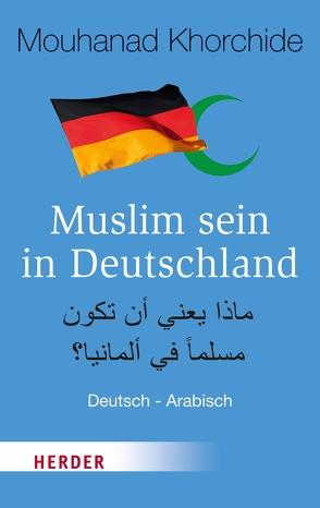 Muslim sein in Deutschland von Hamdan,  Ali, Khorchide,  Mouhanad