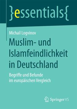 Muslim- und Islamfeindlichkeit in Deutschland von Logvinov,  Michail