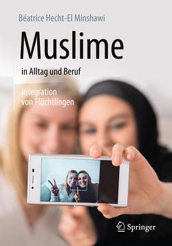Muslime in Alltag und Beruf von Hecht-El Minshawi,  Beatrice