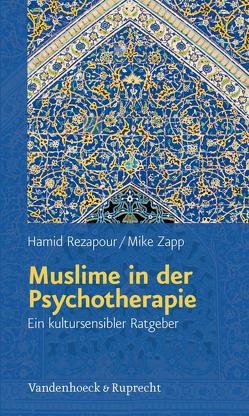 Muslime in der Psychotherapie von Rezapour,  Hamid, Zapp,  Mike