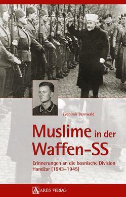 Muslime in der Waffen-SS von Bernwald,  Zvonimir