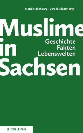 Muslime in Sachsen von Hakenberg,  Marie, Klemm,  Verena