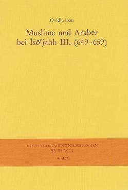 Muslime und Araber bei Iso'jahb III. (649-659) von Ioan,  Ovidiu