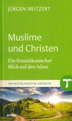 Muslime und Christen von Neitzert,  Jürgen
