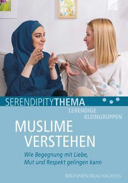 Muslime verstehen von Denner,  Roland