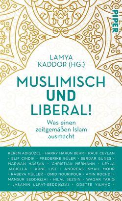 Muslimisch und liberal! von Kaddor,  Lamya