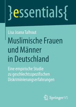 Muslimische Frauen und Männer in Deutschland von Talhout,  Lisa Joana