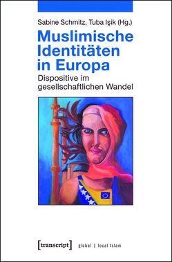 Muslimische Identitäten in Europa von Isik,  Tuba, Schmitz,  Sabine
