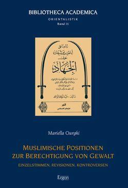 Muslimische Positionen zur Berechtigung von Gewalt von Ourghi,  Mariella