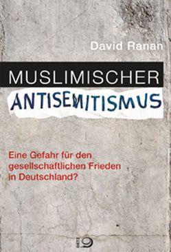 Muslimischer Antisemitismus von Ranan,  David