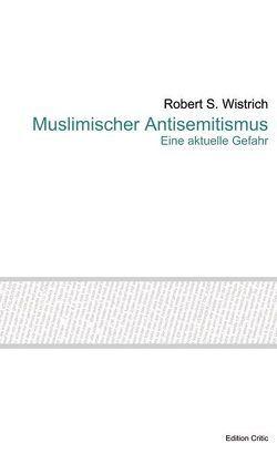 Muslimischer Antisemitismus von Wistrich,  Robert S.