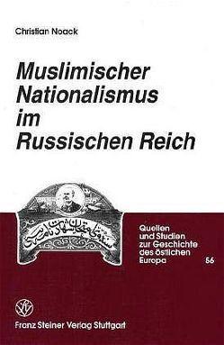 Muslimischer Nationalismus im Russischen Reich von Noack,  Christian