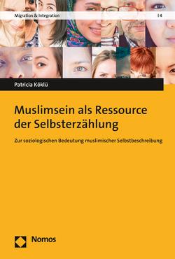 Muslimsein als Ressource der Selbsterzählung von Köklü,  Patricia