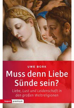 Muss denn Liebe Sünde sein? von Bork,  Uwe