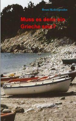 Muss es denn ein Grieche sein? von Kolivopoulos,  Bruni