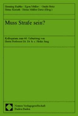 Muss Strafe sein? von Britz,  Guido, Koriath,  Heinz, Müller,  Egon, Müller-Dietz,  Heinz, Radtke,  Henning