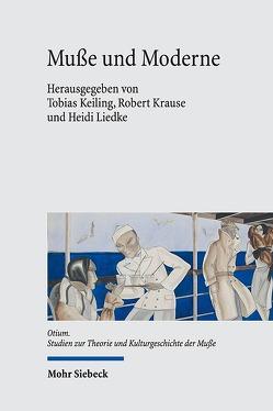 Muße und Moderne von Keiling,  Tobias, Krause,  Robert, Liedke,  Heidi